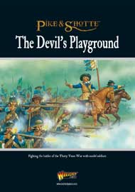 The Devil's Playground - Pike & Shotte Thirty Years War Supplement