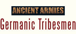 Ancient Armies - The Germanic Tribes
