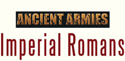Ancient Armies - Imperial Romans