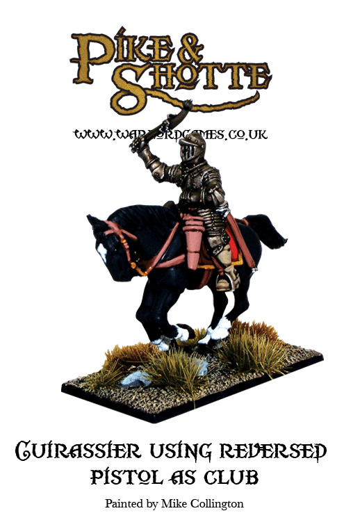 Pike & Shotte Cuirassier Using Reverse Pistol