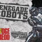 New: Judge Dredd – Renegade Robots