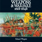 New: European Weapons and Warfare 1618-1648