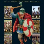 Focus: Hail Caesar Army Lists – Late Antiquity to Early Medieval