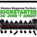 Miniature Wargaming: The Movie on Kickstarter