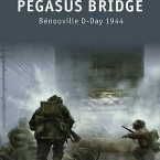 New: Pegasus Bridge Benouville D-Day 1944