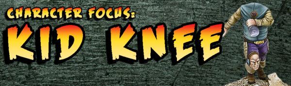 Character Focus: Kid Knee