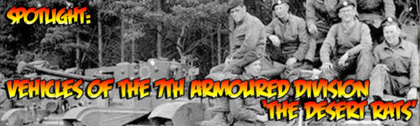 Vehicles of the 7th Armoured Division 'The Desert Rats'