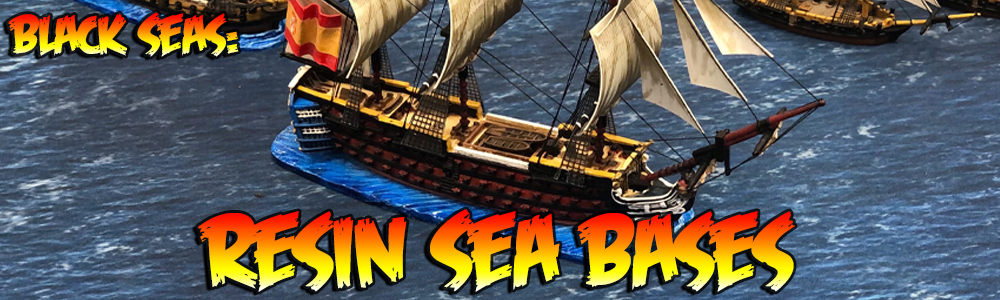Black Seas: Resin Sea Bases