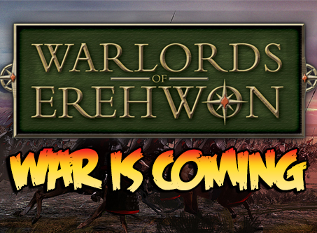 Warlords of Erehwon – War is Coming