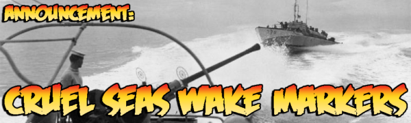 Announcement: Cruel Seas Wake Markers