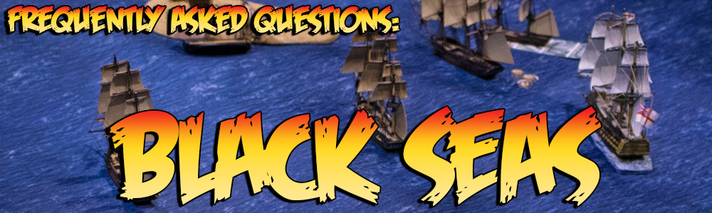 FAQ: Black Seas