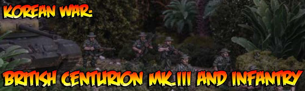 Bolt Action Korea: =British Centurion and Infantry