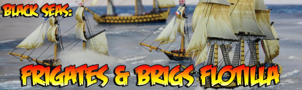 Black Seas: Frigates & Brigs Flotilla