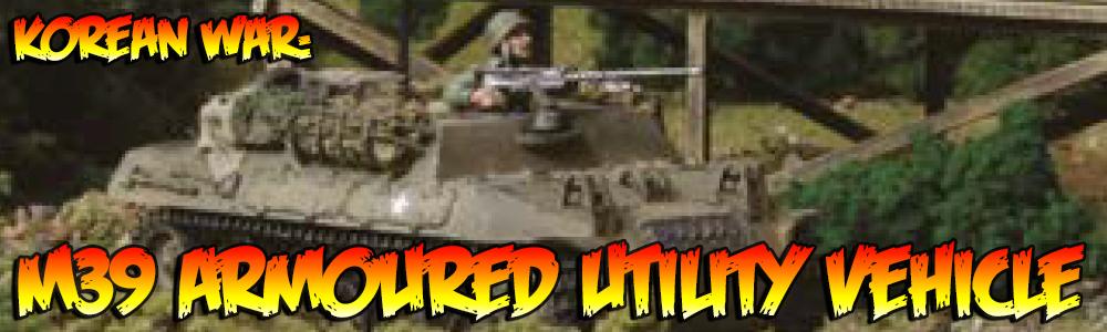Korean War: M39 Armoured Utility Vehicle