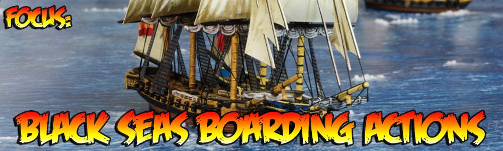Focus: Black Seas Boarding Actions
