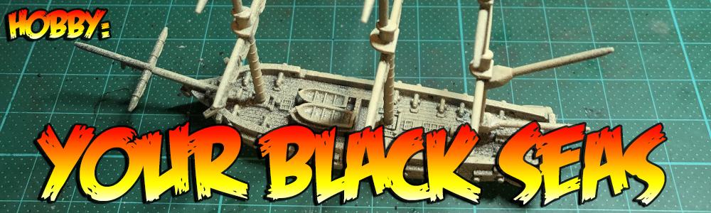 Hobby: Your Black Seas