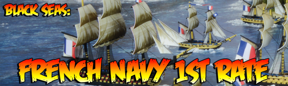 Black Seas: French Navy 1st Rate