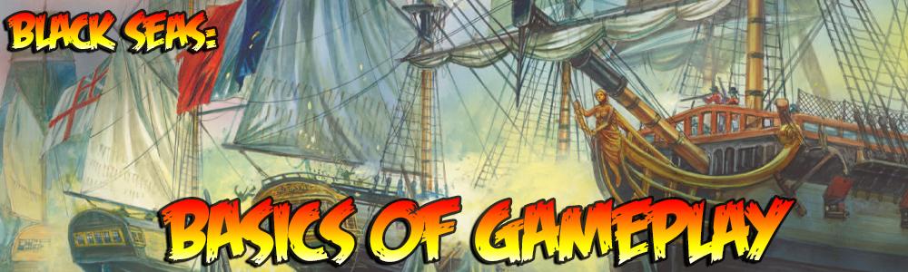 Black Seas: Basics of Gameplay