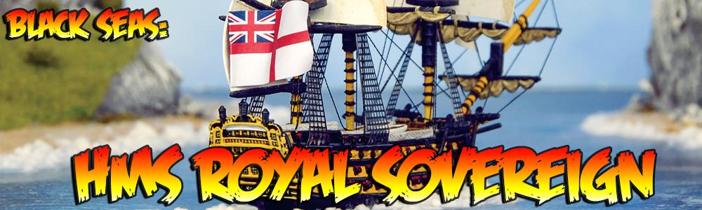 Black Seas: HMS Royal Sovereign